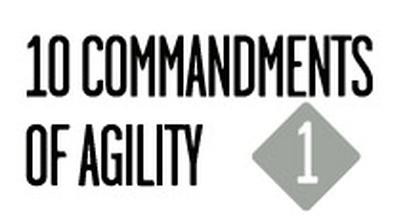10 Commandments Of Agility: 1st Commandment