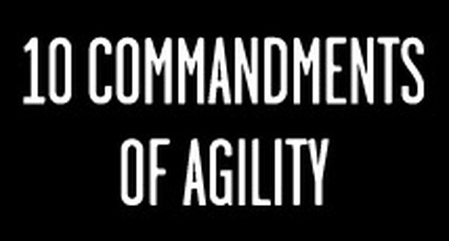 The 10 Commandments Of Agility