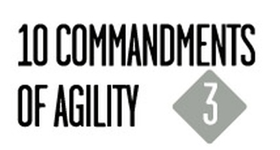 10 Commandments Of Agility: 3rd Commandment
