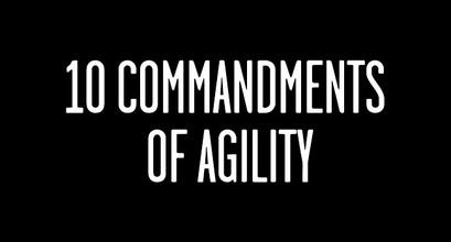 The 10 Commandments Of Agility