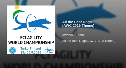 All The Best Dogs - Agility World Championships 2019 Theme